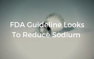 FDA Guideline Looks To Reduce Sodium
