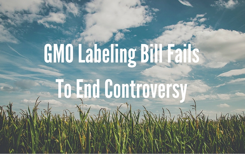 GMO Labeling Bill Fails To End Controversy