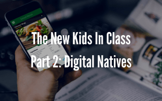 The New Kids In ClassPart 2- Digital Natives