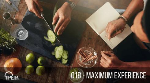 PEP Talks 018 - Maximum Experience