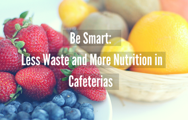 Be Smart- Less Waste and More Nutrition in Cafeteria (1)