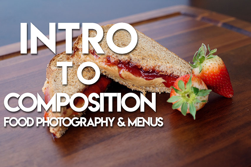 intro to composition food photography and menus