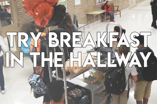 Breakfast in the Classroom? Try Breakfast in the Hallway.