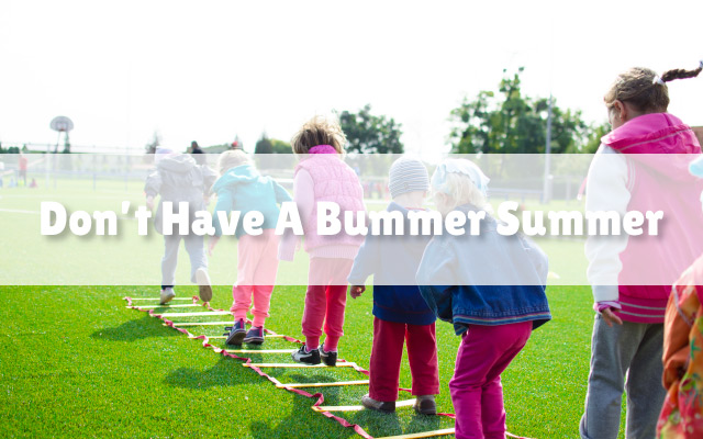 dont-have-a-bummer-summer-featured