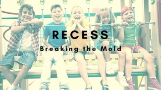 Recess: Breaking the Mold