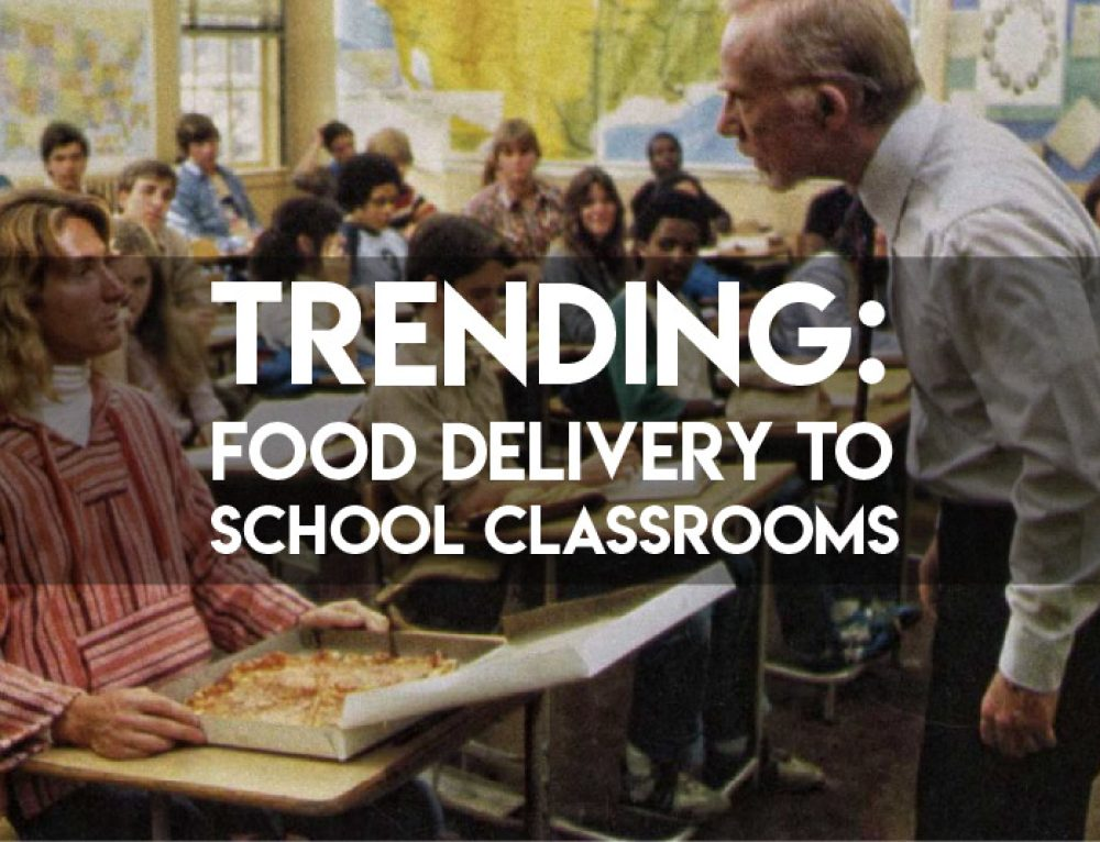 Trending: Food Delivery To School Classrooms