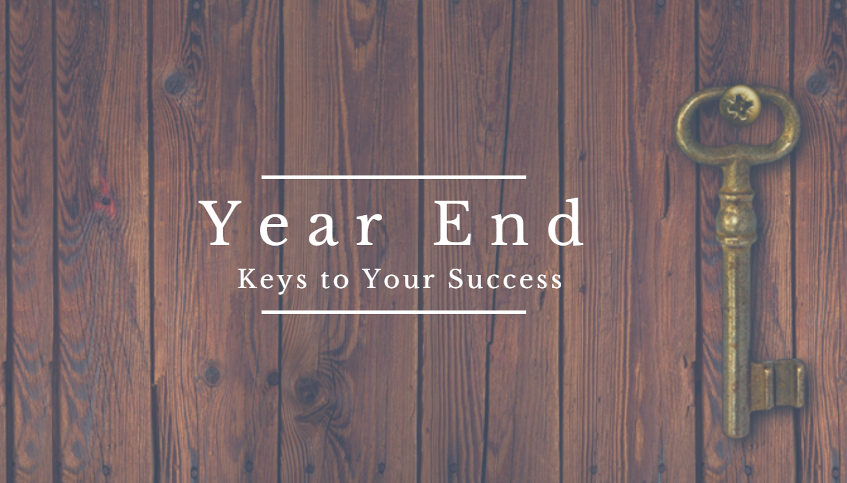 Year End: Keys to Your Success