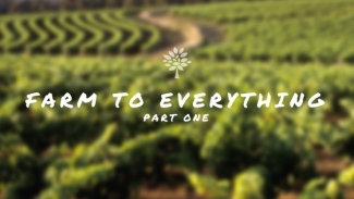 Farm to Everything – Part One