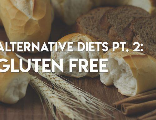 Alternative Diets Pt. 2: Gluten Free