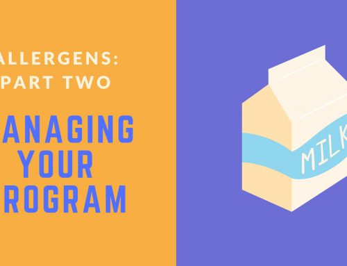 Allergens: Part Two –Managing Your Program