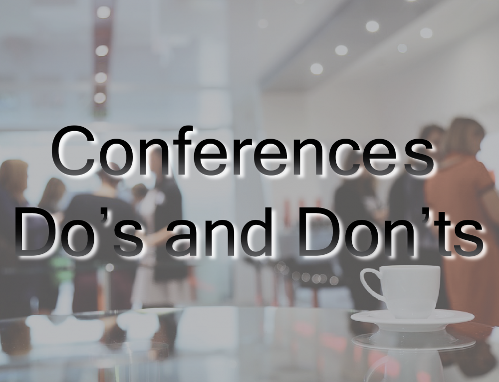 Conferences Do's and Don'ts